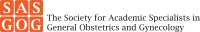 The Society for Acedemic Specialists in General Obstetrics and Gynecology